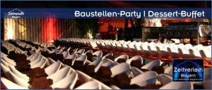 Baustellenparty Zeltverleih Oberbayern