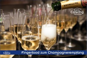 Champagner Empfang mit Fingerfood bei Catering Oberbayern