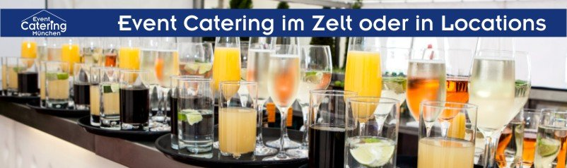 Exklusives Event Catering im Zelt oder in Locations Oberbayern